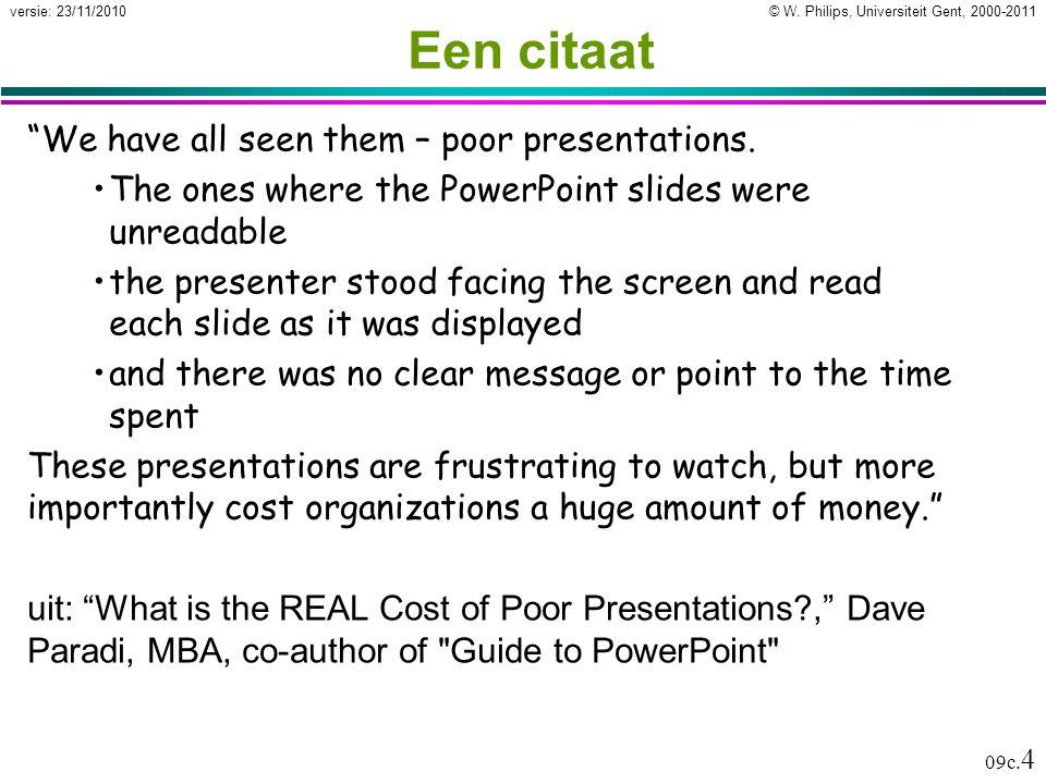 Een citaat We have all seen them – poor presentations.