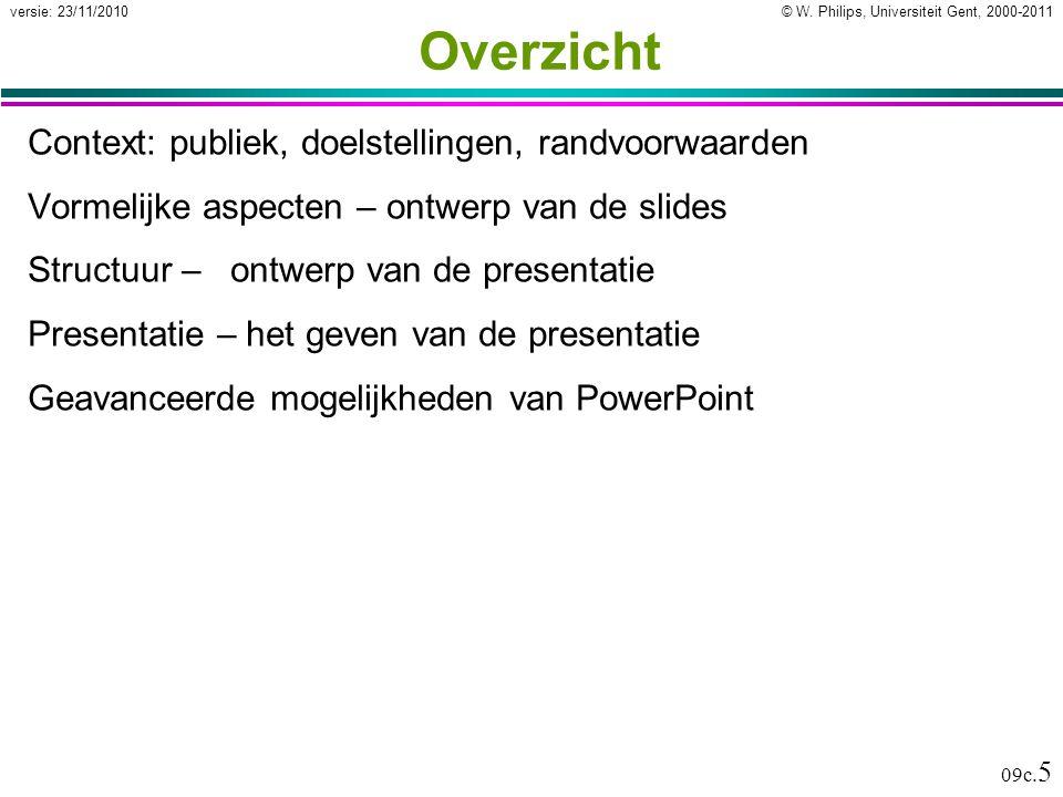 Overzicht Context: publiek, doelstellingen, randvoorwaarden