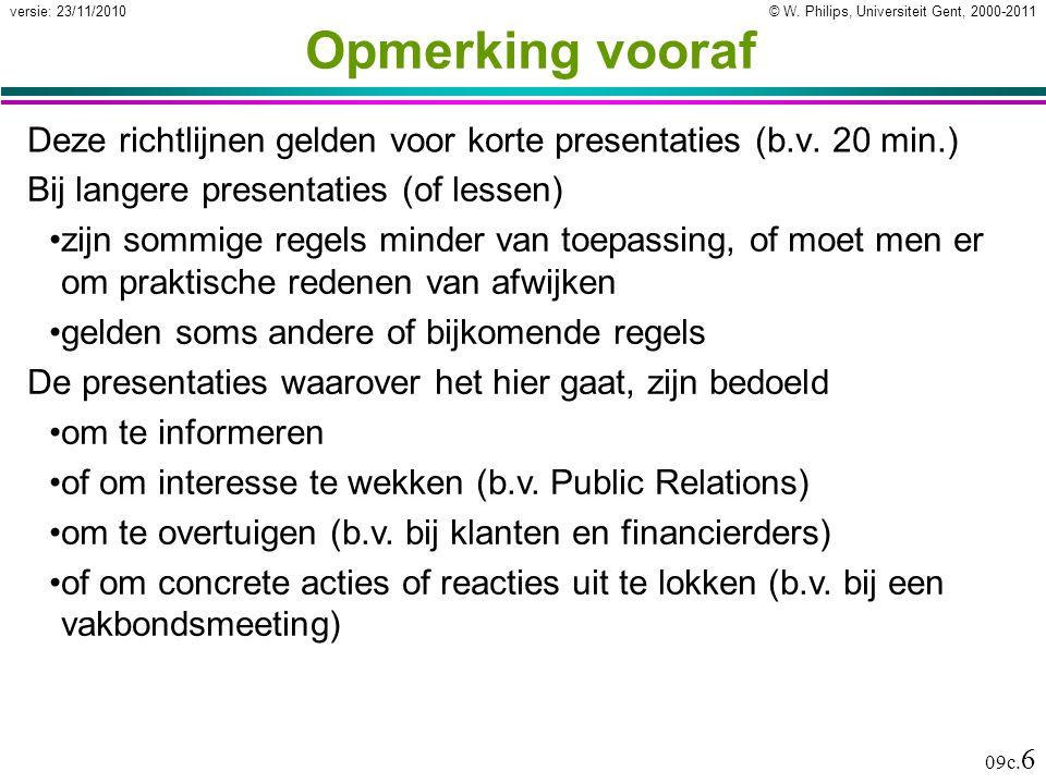 Opmerking vooraf Deze richtlijnen gelden voor korte presentaties (b.v. 20 min.) Bij langere presentaties (of lessen)