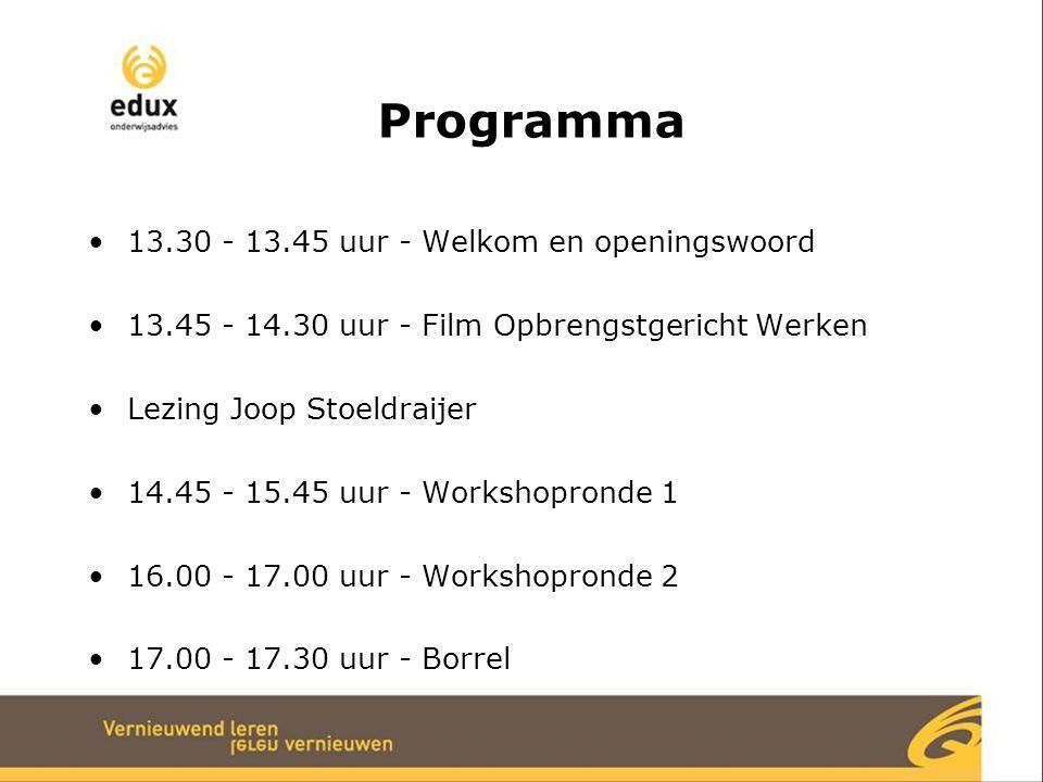 Programma 13.30 - 13.45 uur - Welkom en openingswoord