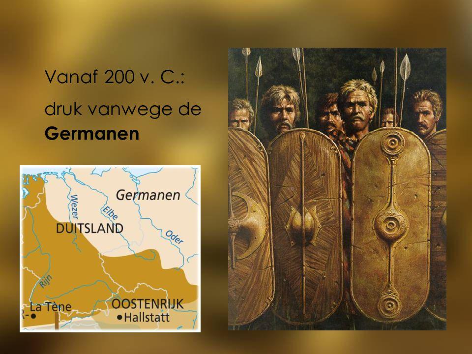 Vanaf 200 v. C.: druk vanwege de Germanen