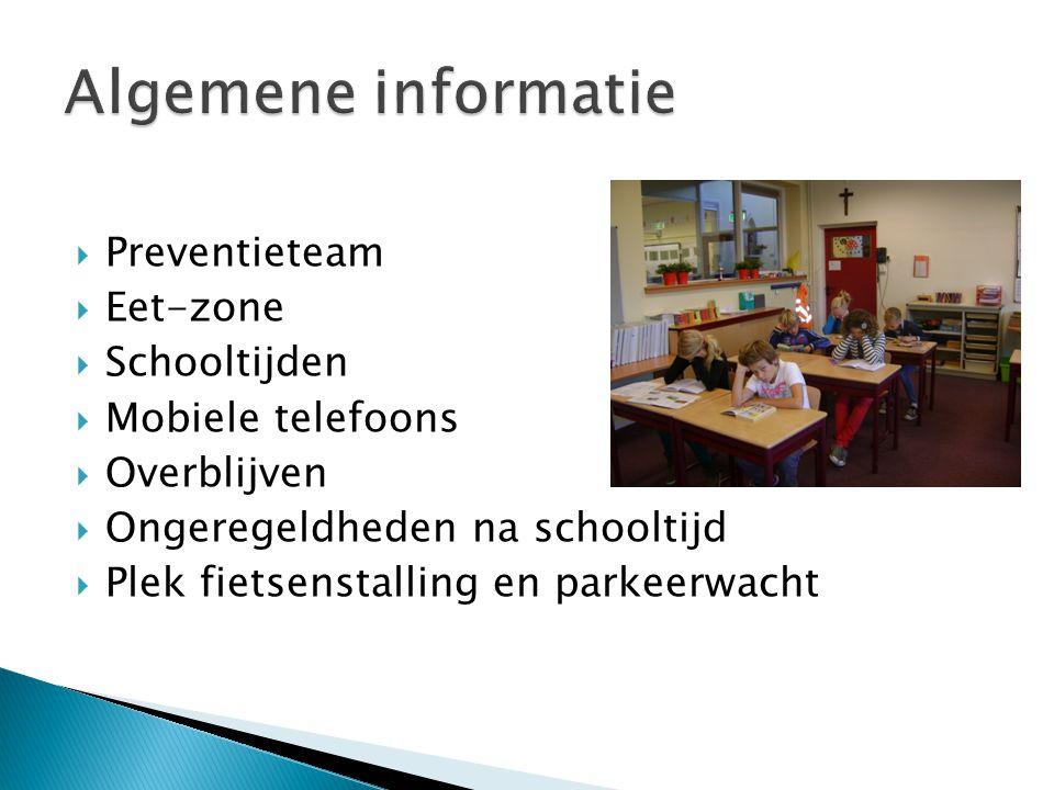 Algemene informatie Preventieteam Eet-zone Schooltijden