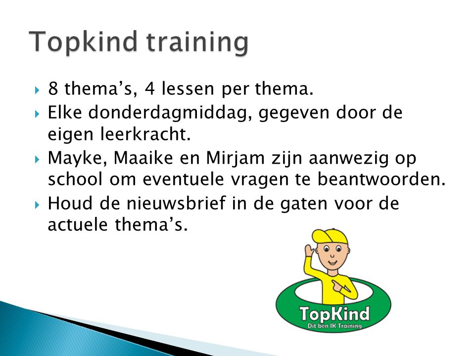 Topkind training 8 thema's, 4 lessen per thema.