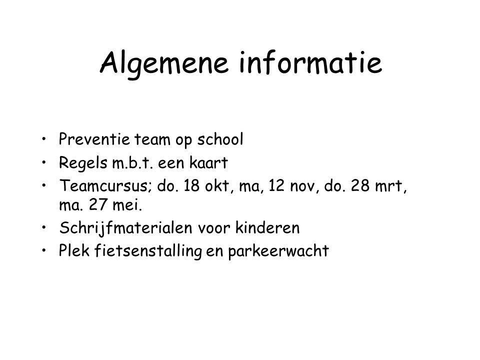Algemene informatie Preventie team op school Regels m.b.t. een kaart