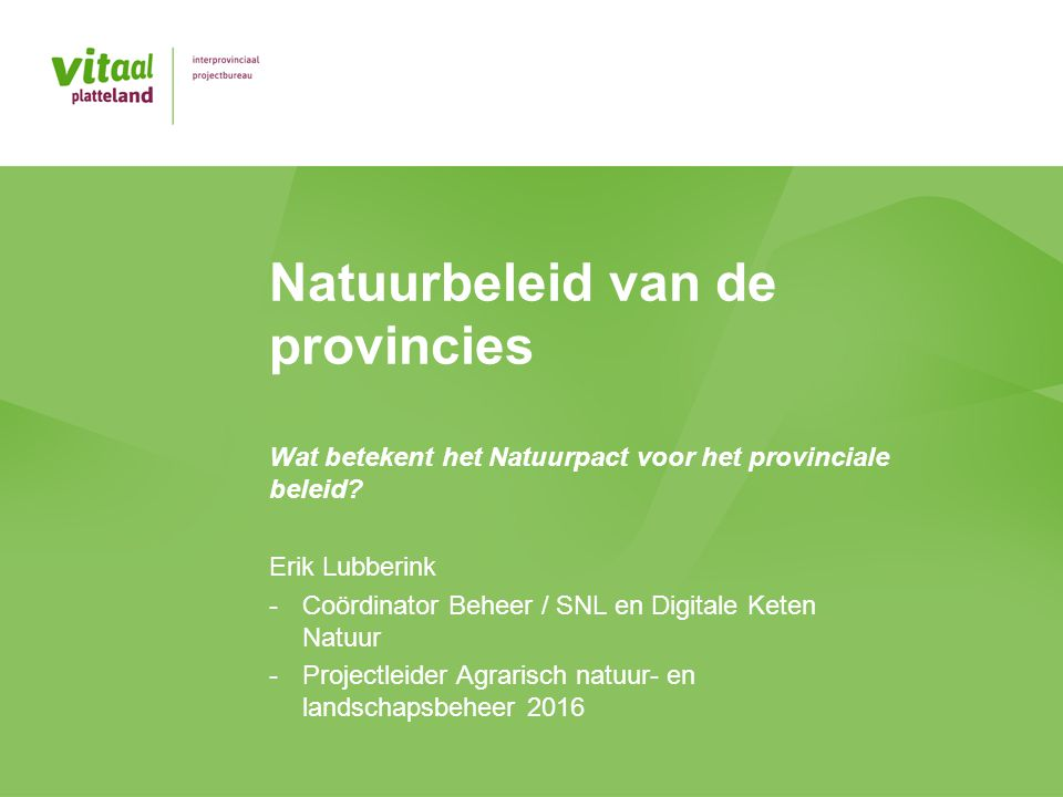 Natuurbeleid van de provincies Wat betekent het Natuurpact voor het provinciale beleid