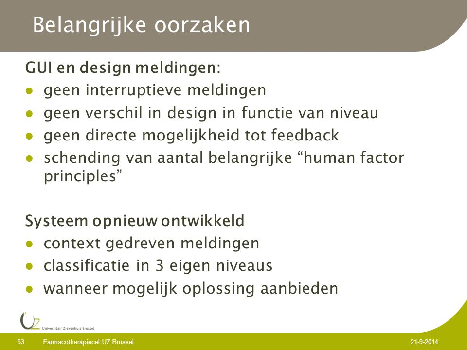 Belangrijke oorzaken GUI en design meldingen: