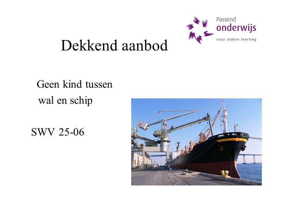 Dekkend aanbod Geen kind tussen wal en schip SWV 25-06