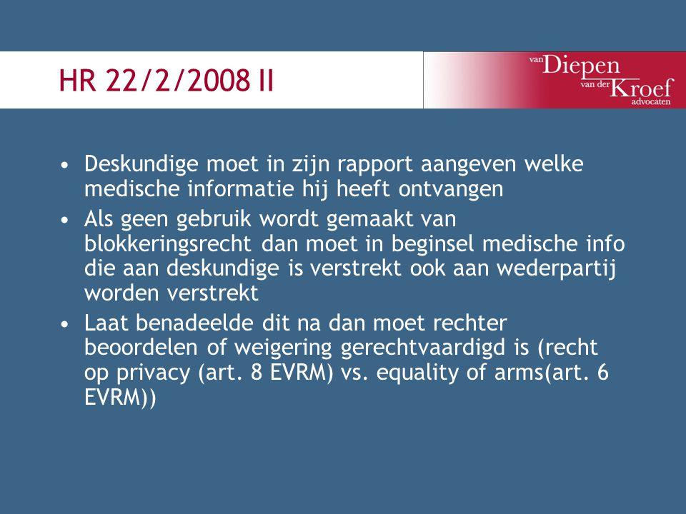 HR 22/2/2008 II Deskundige moet in zijn rapport aangeven welke medische informatie hij heeft ontvangen.