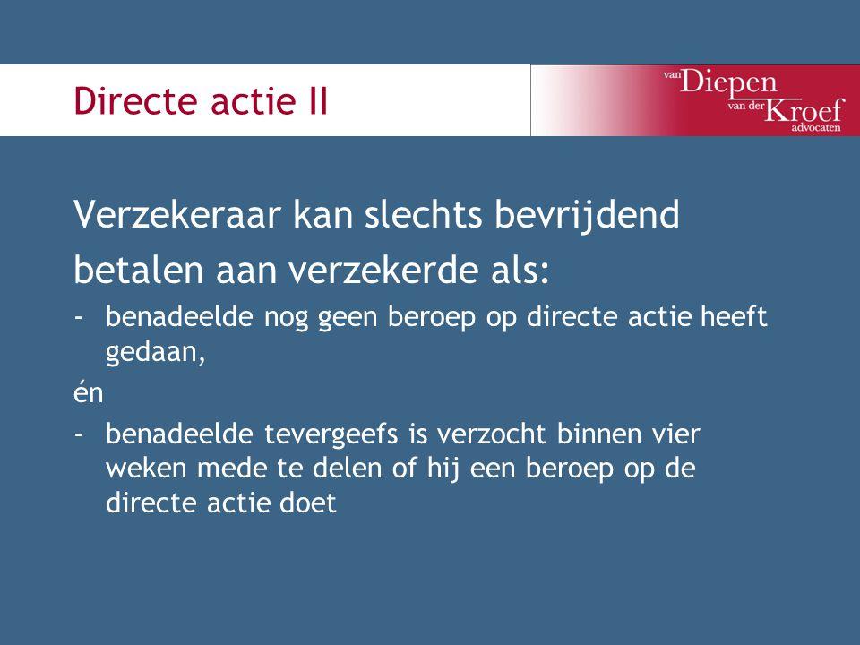 Verzekeraar kan slechts bevrijdend betalen aan verzekerde als: