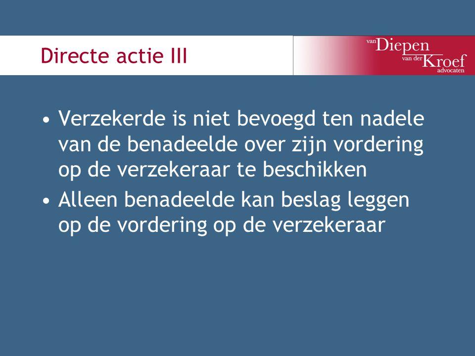 Directe actie III Verzekerde is niet bevoegd ten nadele van de benadeelde over zijn vordering op de verzekeraar te beschikken.