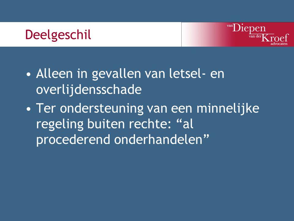 Deelgeschil Alleen in gevallen van letsel- en overlijdensschade.