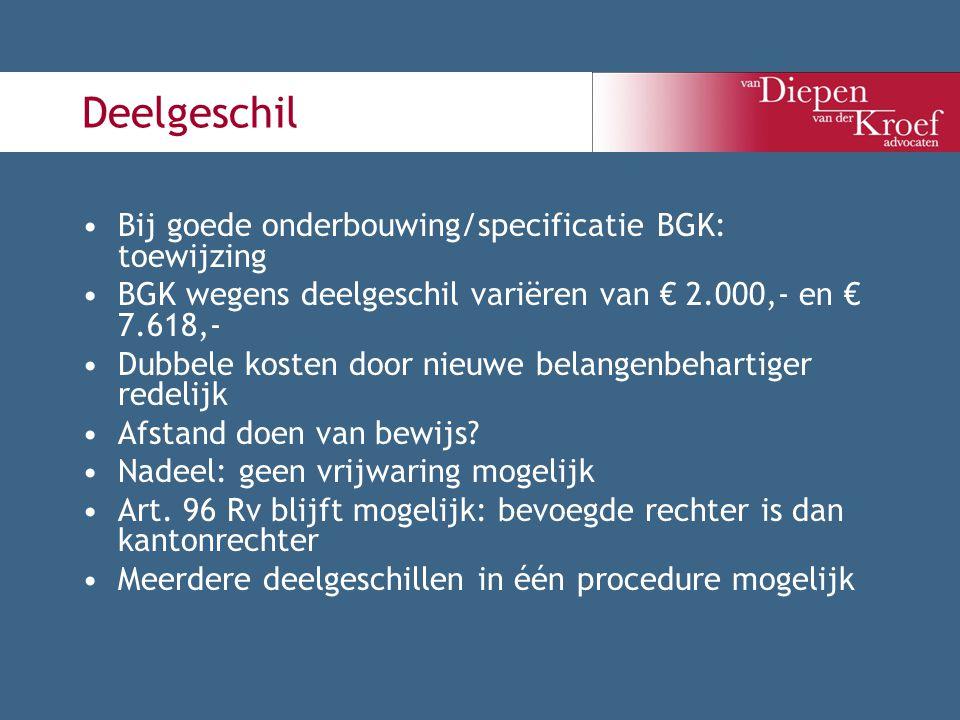Deelgeschil Bij goede onderbouwing/specificatie BGK: toewijzing