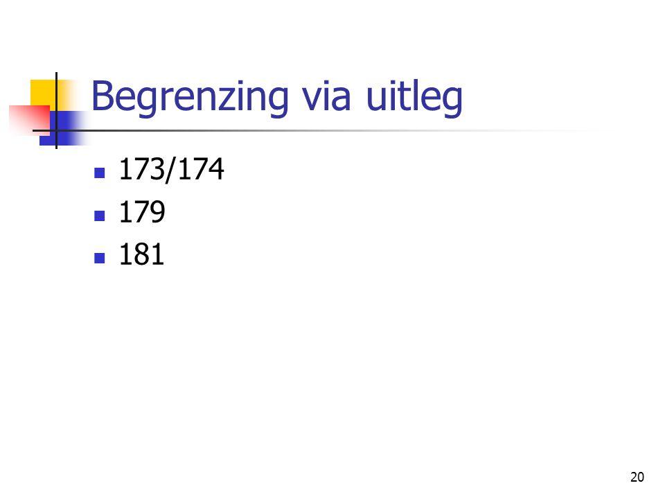 Begrenzing via uitleg 173/174 179 181