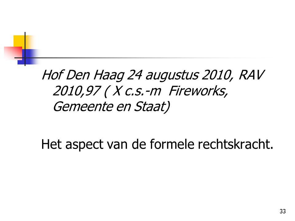 Hof Den Haag 24 augustus 2010, RAV 2010,97 ( X c. s