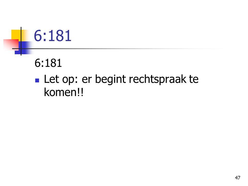 6:181 6:181 Let op: er begint rechtspraak te komen!!