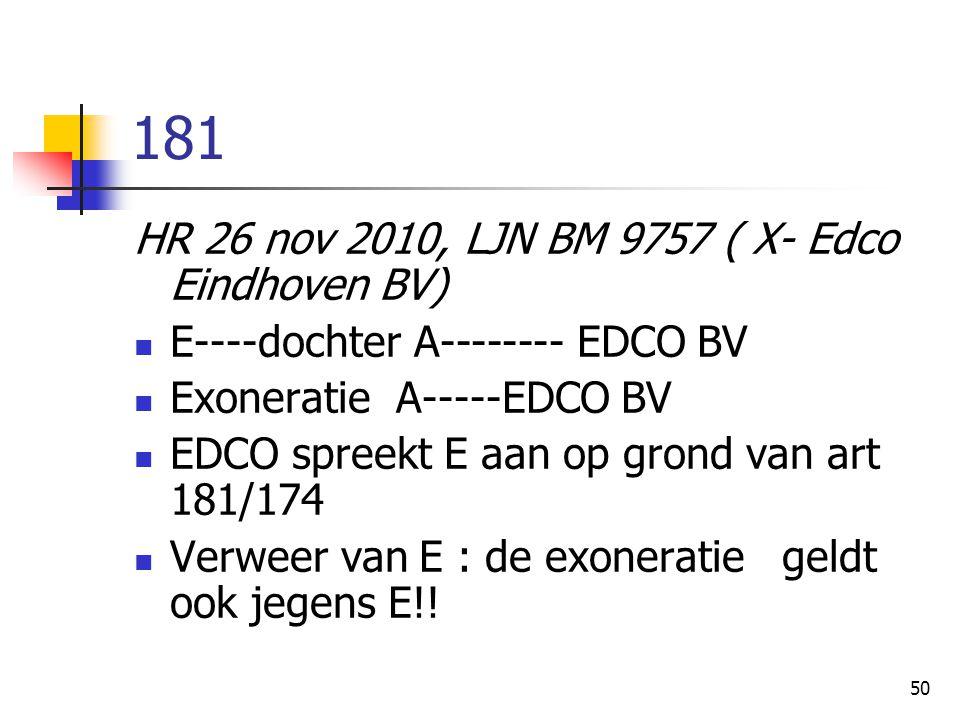 181 HR 26 nov 2010, LJN BM 9757 ( X- Edco Eindhoven BV)