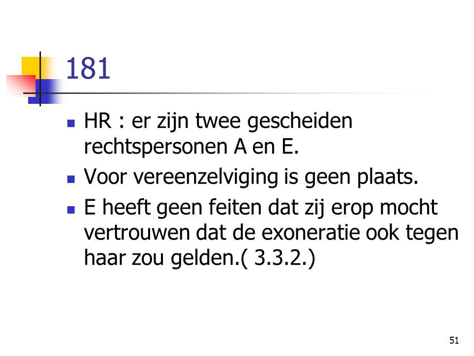 181 HR : er zijn twee gescheiden rechtspersonen A en E.