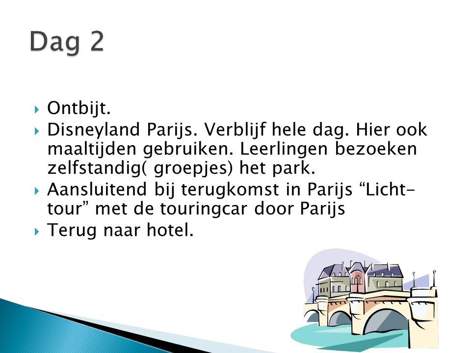 Dag 2 Ontbijt. Disneyland Parijs. Verblijf hele dag. Hier ook maaltijden gebruiken. Leerlingen bezoeken zelfstandig( groepjes) het park.