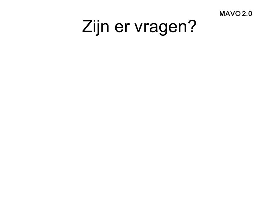 Zijn er vragen MAVO 2.0