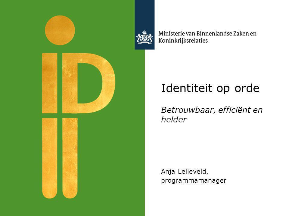 Betrouwbaar, efficiënt en helder Anja Lelieveld, programmamanager