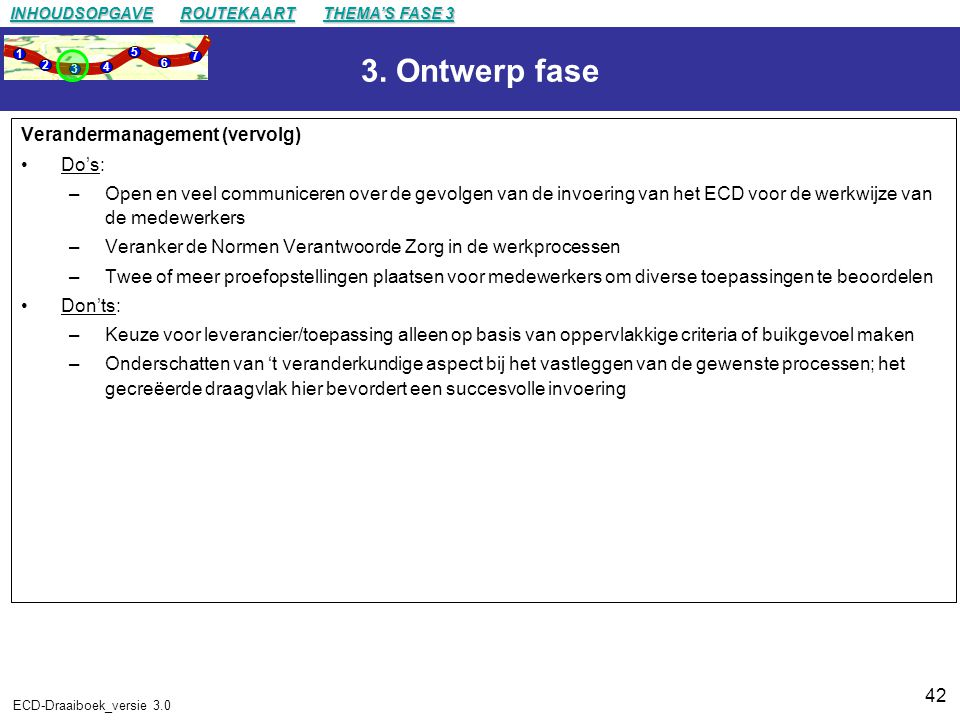 3. Ontwerp fase Verandermanagement (vervolg) Do's: