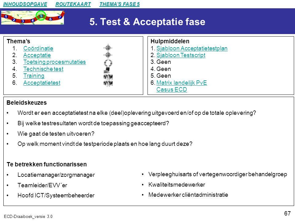 5. Test & Acceptatie fase Thema's Coördinatie Acceptatie