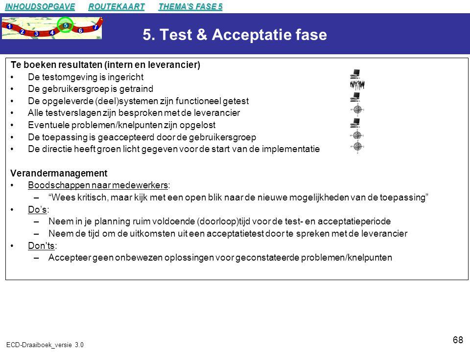 5. Test & Acceptatie fase Te boeken resultaten (intern en leverancier)