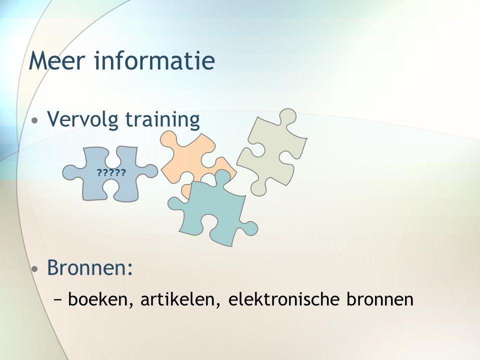 Meer informatie Vervolg training Bronnen: