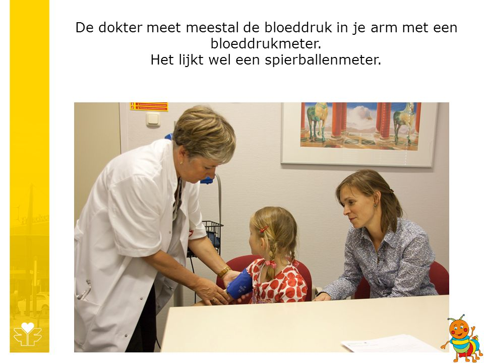 De dokter meet meestal de bloeddruk in je arm met een bloeddrukmeter