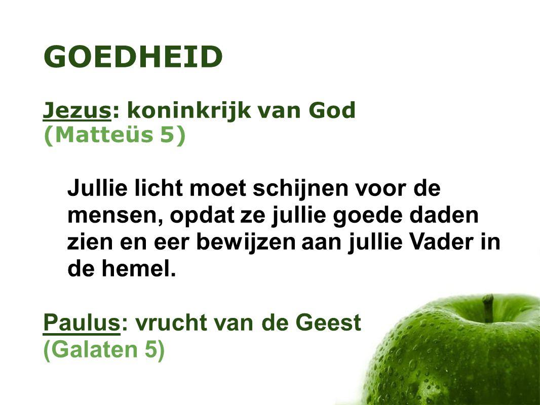 GOEDHEID Jezus: koninkrijk van God. (Matteüs 5)