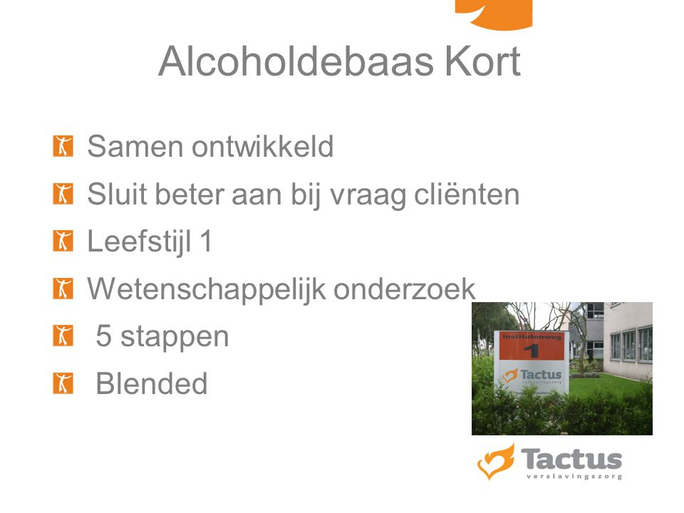 Alcoholdebaas Kort Samen ontwikkeld Sluit beter aan bij vraag cliënten