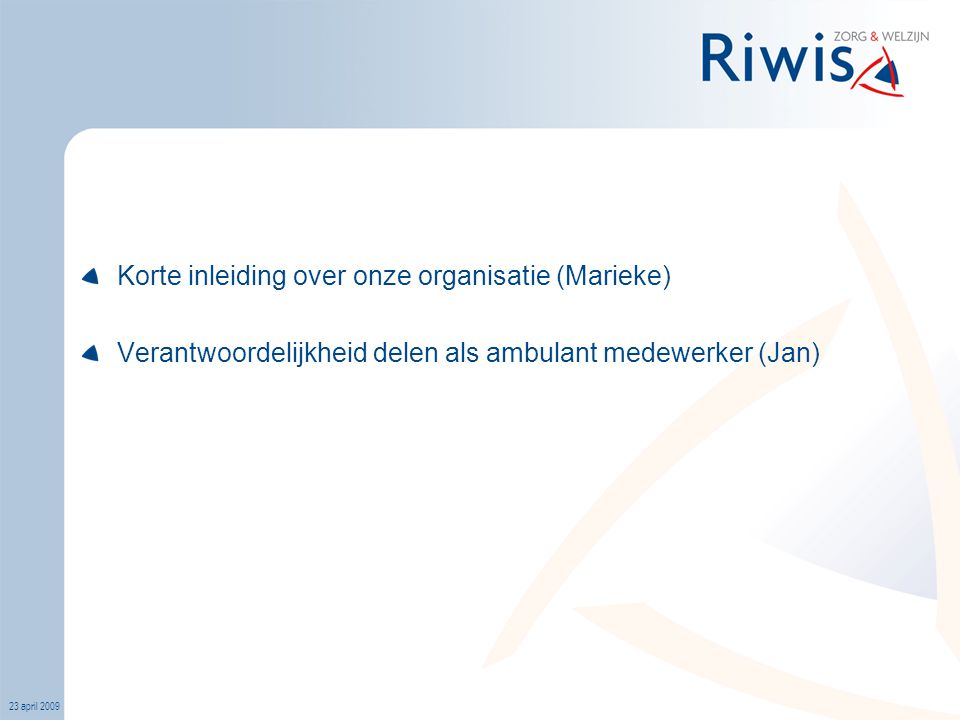 Korte inleiding over onze organisatie (Marieke)