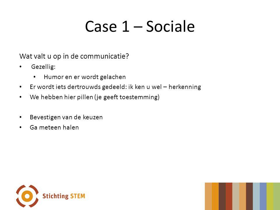 Case 1 – Sociale Wat valt u op in de communicatie Gezellig: