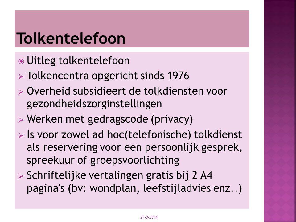 Tolkentelefoon Uitleg tolkentelefoon Tolkencentra opgericht sinds 1976