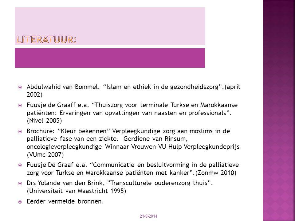 Literatuur: Abdulwahid van Bommel. Islam en ethiek in de gezondheidszorg .(april 2002)