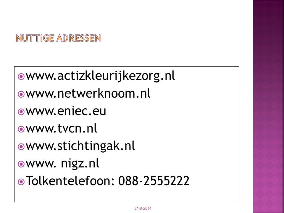 www.actizkleurijkezorg.nl www.netwerknoom.nl www.eniec.eu www.tvcn.nl