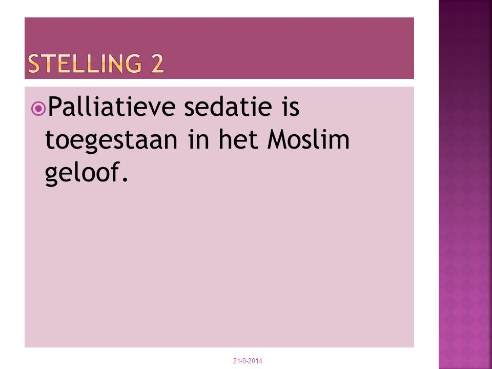 Palliatieve sedatie is toegestaan in het Moslim geloof.