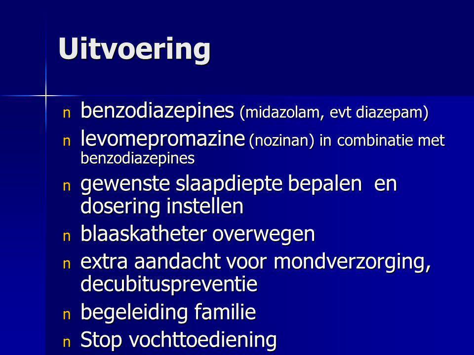 Uitvoering benzodiazepines (midazolam, evt diazepam)