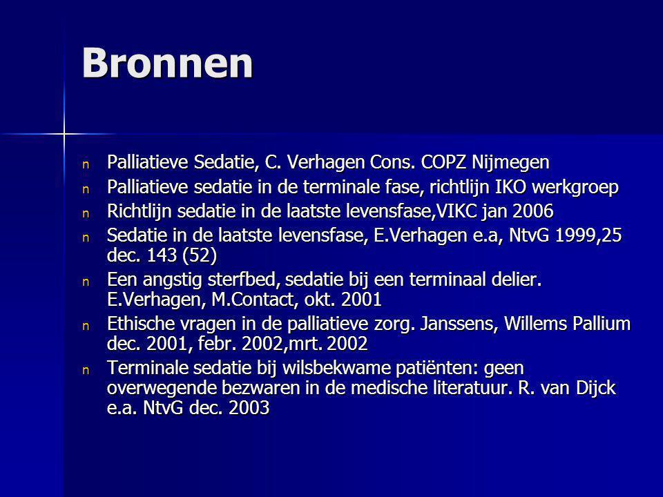 Bronnen Palliatieve Sedatie, C. Verhagen Cons. COPZ Nijmegen