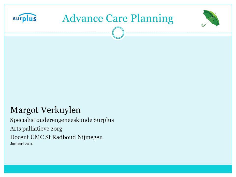 Advance Care Planning Margot Verkuylen