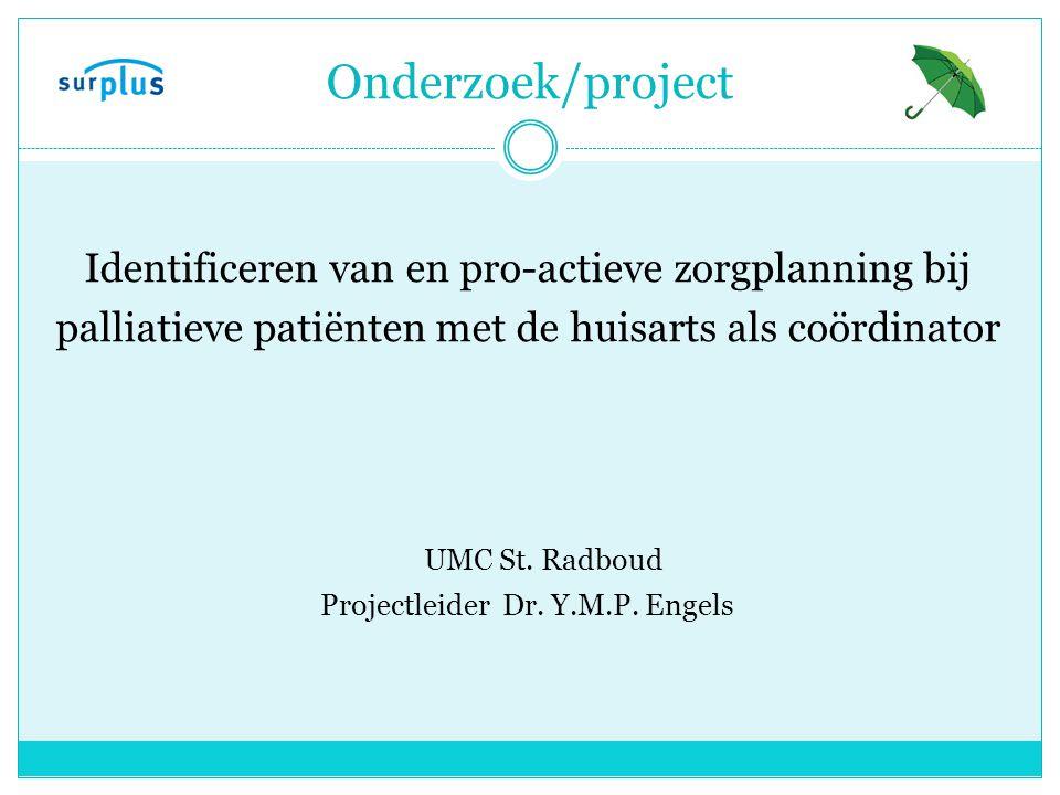 Onderzoek/project Identificeren van en pro-actieve zorgplanning bij