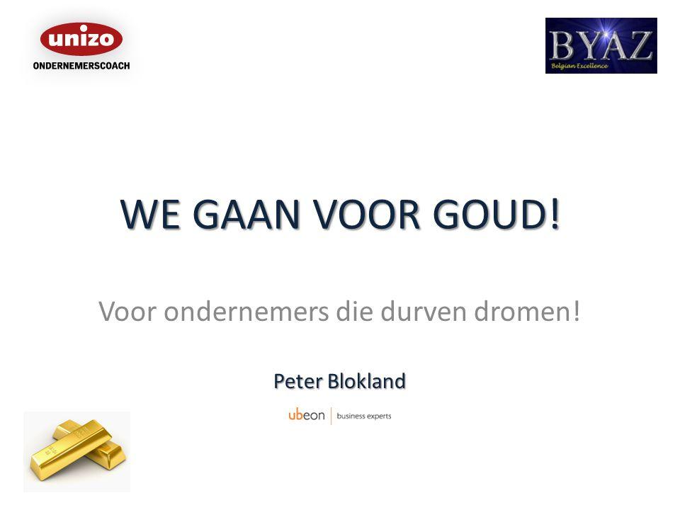 Voor ondernemers die durven dromen! Peter Blokland