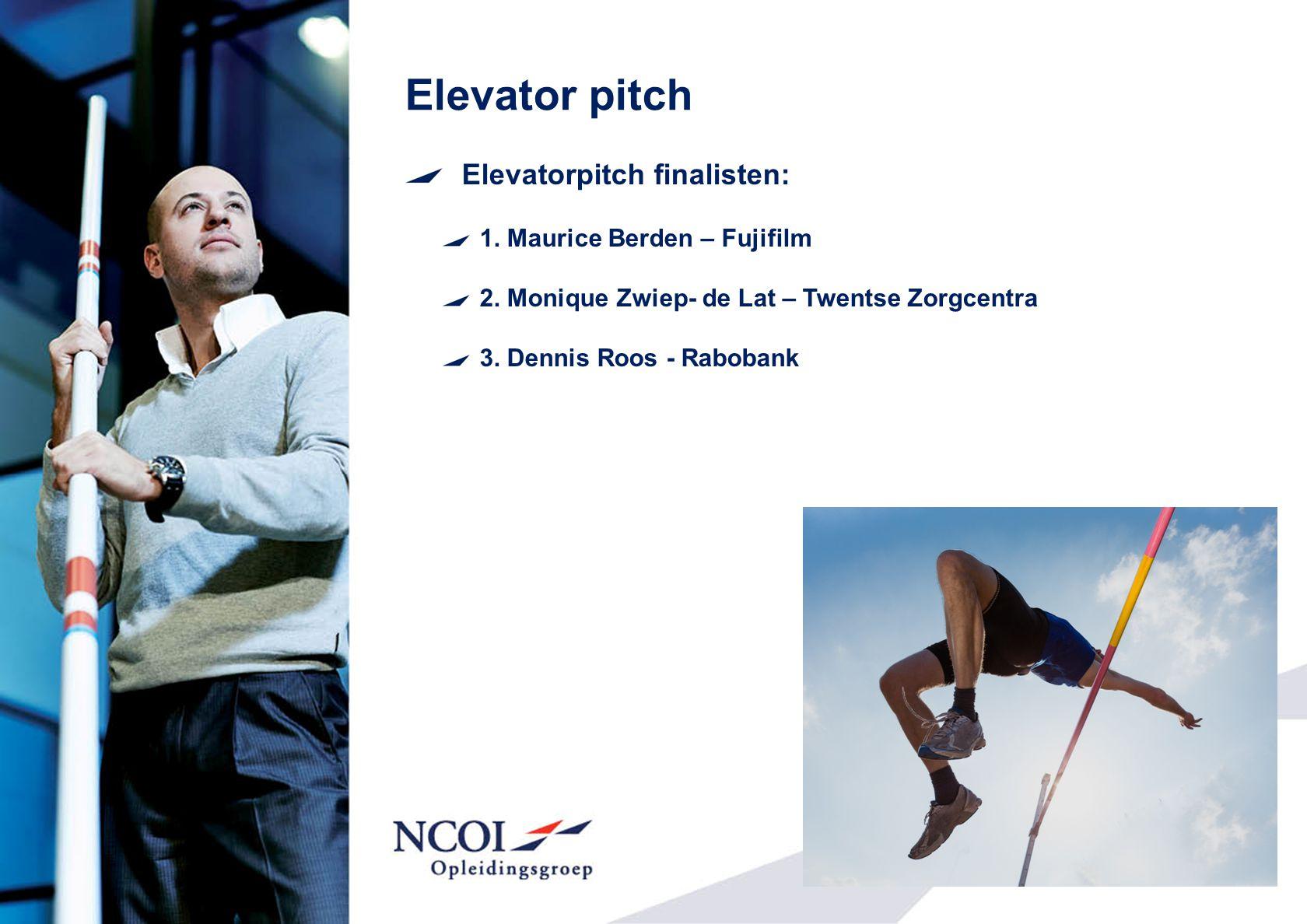 Elevator pitch Elevatorpitch finalisten: 1. Maurice Berden – Fujifilm