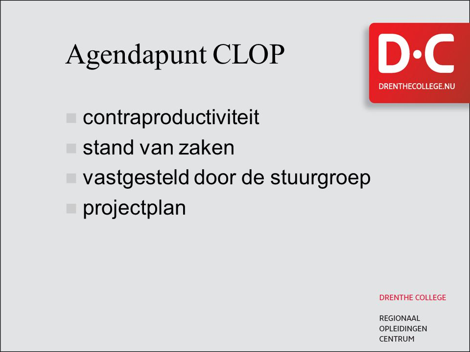 Agendapunt CLOP contraproductiviteit stand van zaken