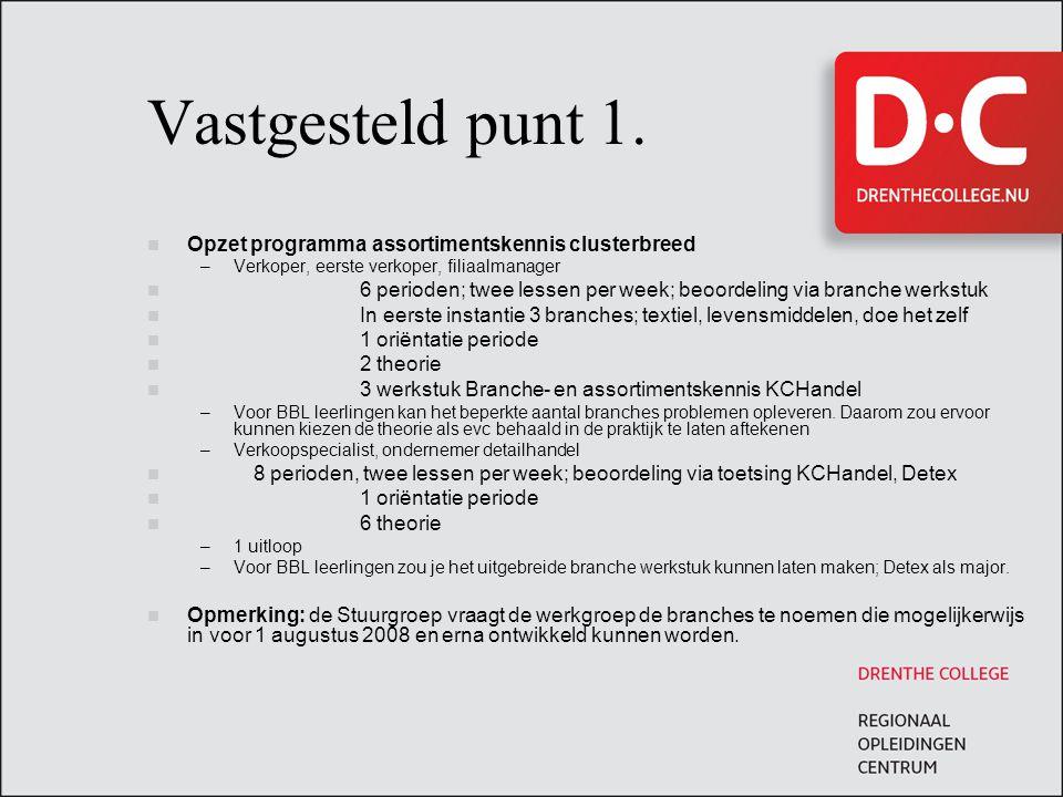 Vastgesteld punt 1. Opzet programma assortimentskennis clusterbreed