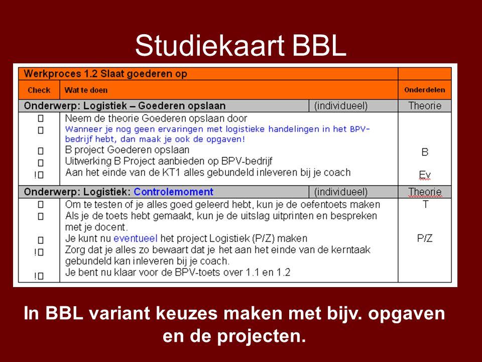 In BBL variant keuzes maken met bijv. opgaven en de projecten.