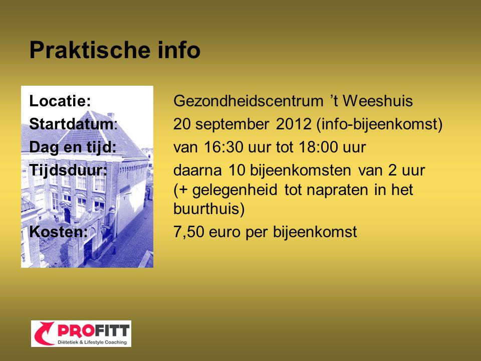Praktische info Locatie: Gezondheidscentrum 't Weeshuis