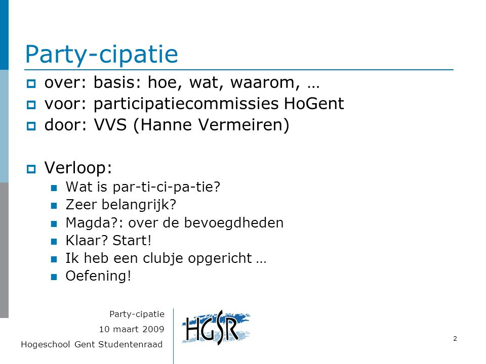 Party-cipatie over: basis: hoe, wat, waarom, …