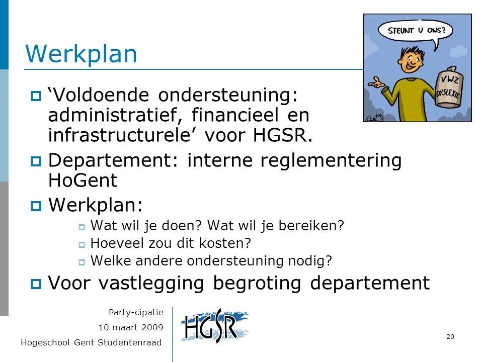 Werkplan 'Voldoende ondersteuning: administratief, financieel en infrastructurele' voor HGSR. Departement: interne reglementering HoGent.