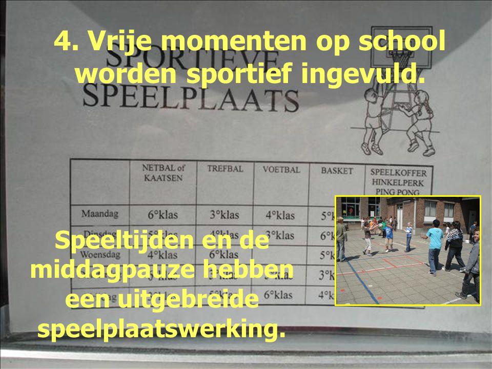 4. Vrije momenten op school worden sportief ingevuld.